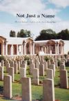 Not Just A Name, Mersea Island's Fallen of the First World War, by Roger Bullen